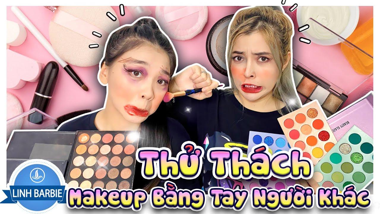 Thử Thách Makeup Bằng Tay Người Khác - Cười Muốn Sảng I Linh Barbie Vlog