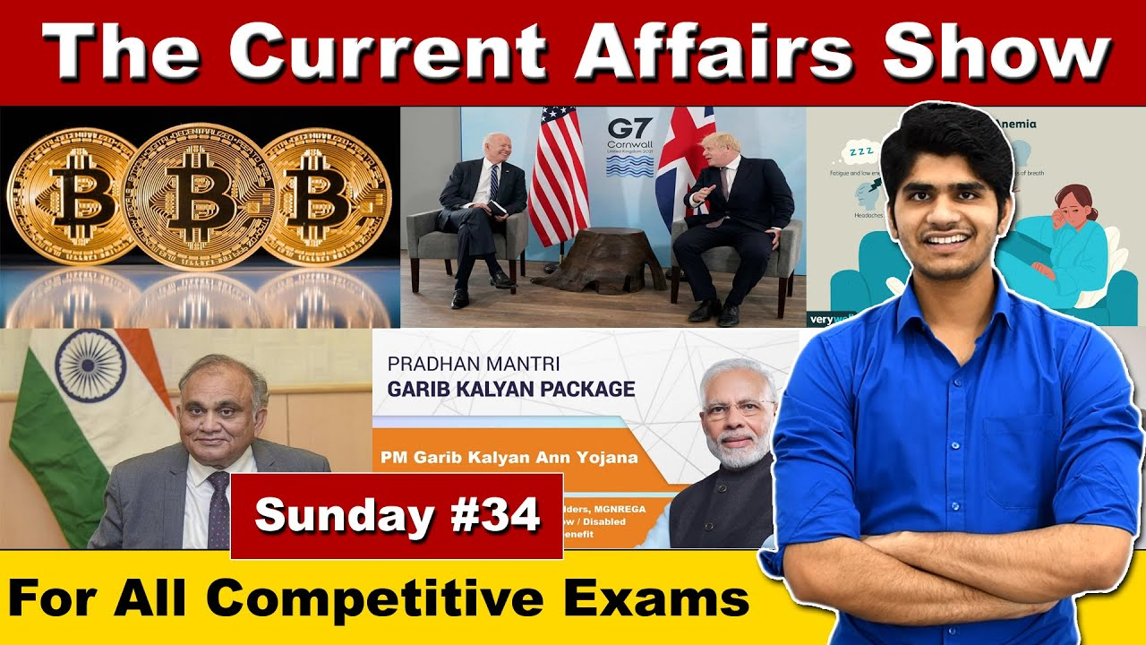 The Current Affairs Show #34 |G-7 summit 2021,  New Election Commissioner, legal bitcoin, ETC...