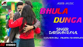 Bhula Dunga - Darshan Raval Sad Love Story | Official Video | New Song 2020 | Agro Music