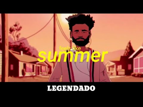 Childish Gambino - Feels Like Summer (LEGENDADO/TRADUÇÃO)