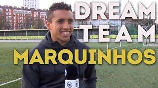 La Dream Team de Marquinhos