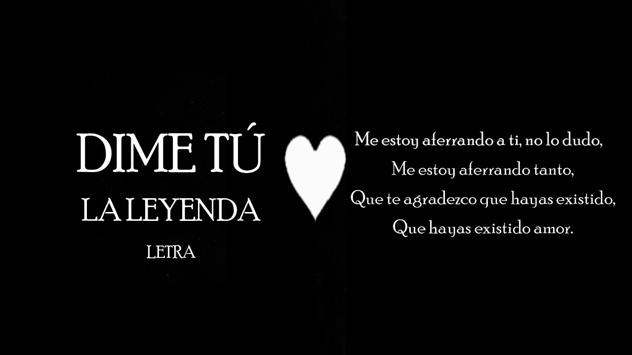 Dime Tú La Leyenda Letra Grupo Musical Ecuatoriano Youtube