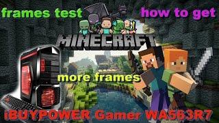 Minecraft PC frames Test iBUYPOWER Gamer WA563R7 how to get more frames