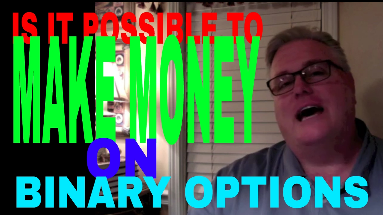 Is it possible to make money on binary options