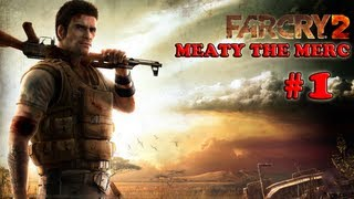 Far Cry 2:Meaty the Merc #1