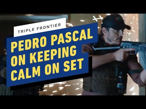 Triple Frontier: Pedro Pascal On Keeping Calm