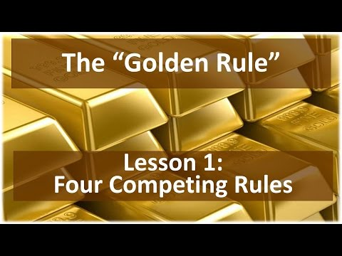 The Golden Rule (Lesson 1: Four Competing Rules)
