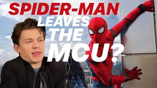 SPIDER-MAN Leaves the MCU?