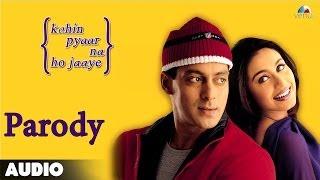 Download Kahin Pyaar Na Ho Jaaye - Parody Full Audio Song | Salman Khan | Rani Mukherjee MP3 song and Music Video