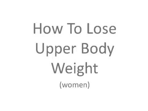 Proven method how to lose upper body weight for women youtube ccuart Images