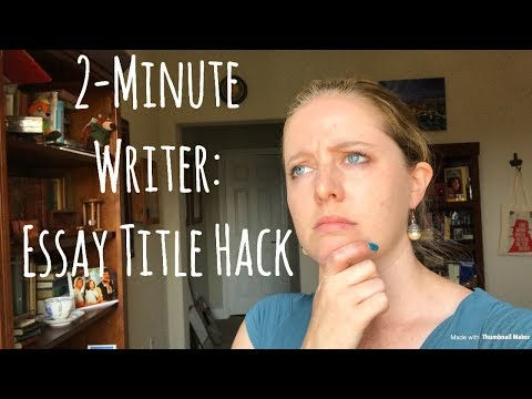 2-minute-writer:-essay-title-hack