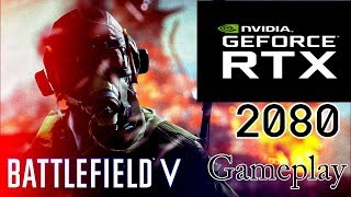 Battlefield 5 RTX 2080 Ti Gameplay  Ray Tracing Enabled