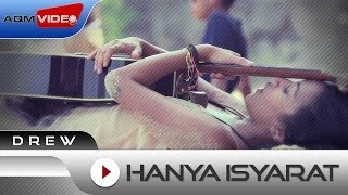 Drew - Hanya Isyarat (Ost. Rectoverso) | Official Video