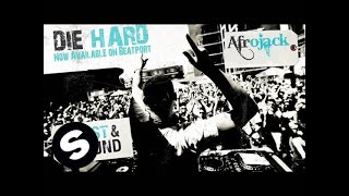 Afrojack - Die Hard (Original Mix)