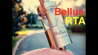 The Bellus RTA! A Killer Vape!