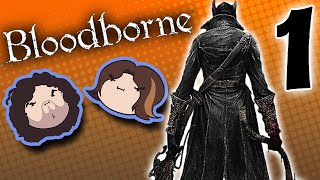 Bloodborne: Come at Me, Beast! - PART 1 - Game Grumps