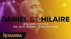 Daniel St-Hilaire - Je louerai ton nom / Oui, je te célèbre / Tu es ma force