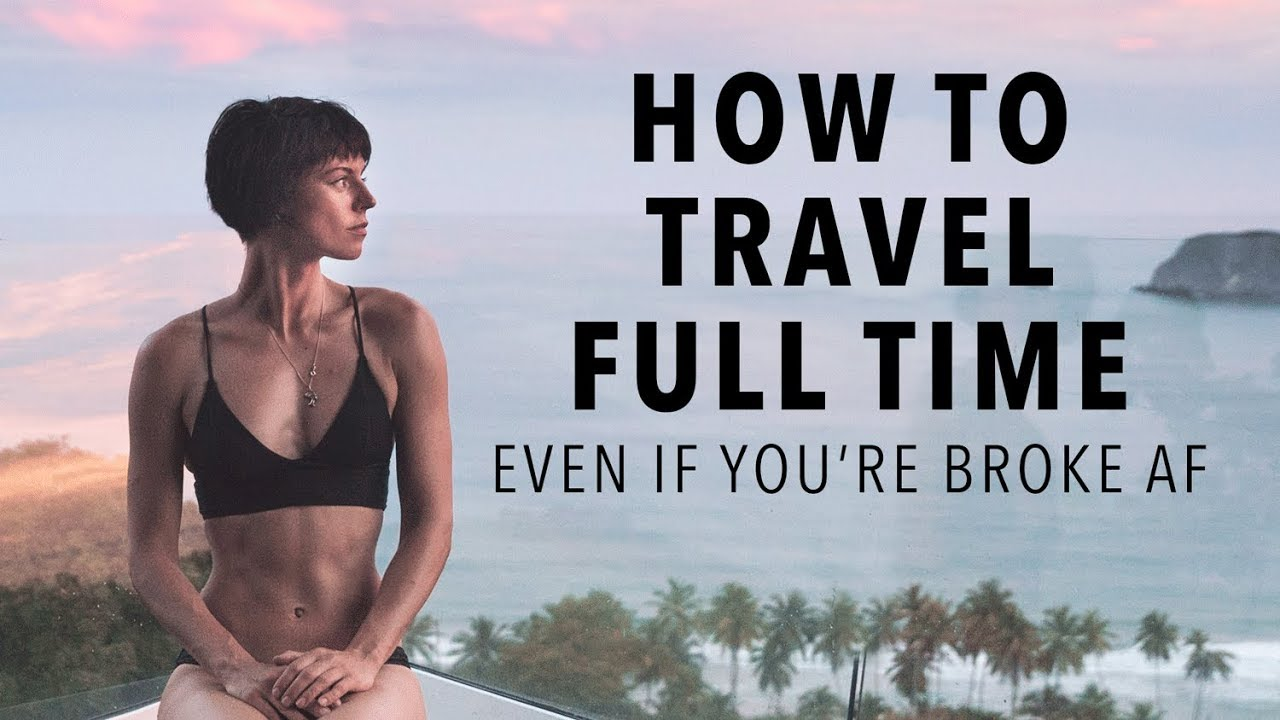 Download How To Afford a Life of Non-Stop Travel (Even if You're Broke AF)