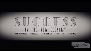 Success in the new economy - Citrus College