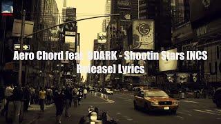Download Lagu Aero Chord feat. DDARK - Shootin Stars [NCS Release] Lyrics mp3