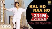 Kal Ho Naa Ho - Title Track VideoShahrukh Khan, Saif, Preity