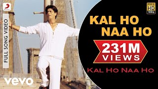 Kal Ho Naa Ho Title Track Video Shahrukh Khan Saif Preity