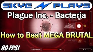 Plague Inc: Evolved ►Bacteria - How to beat MEGA BRUTAL◀ Tutorial / Gameplay