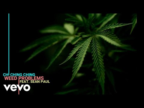 Chi Ching Ching - Weed Problems (Lyric Video) ft. Sean Paul