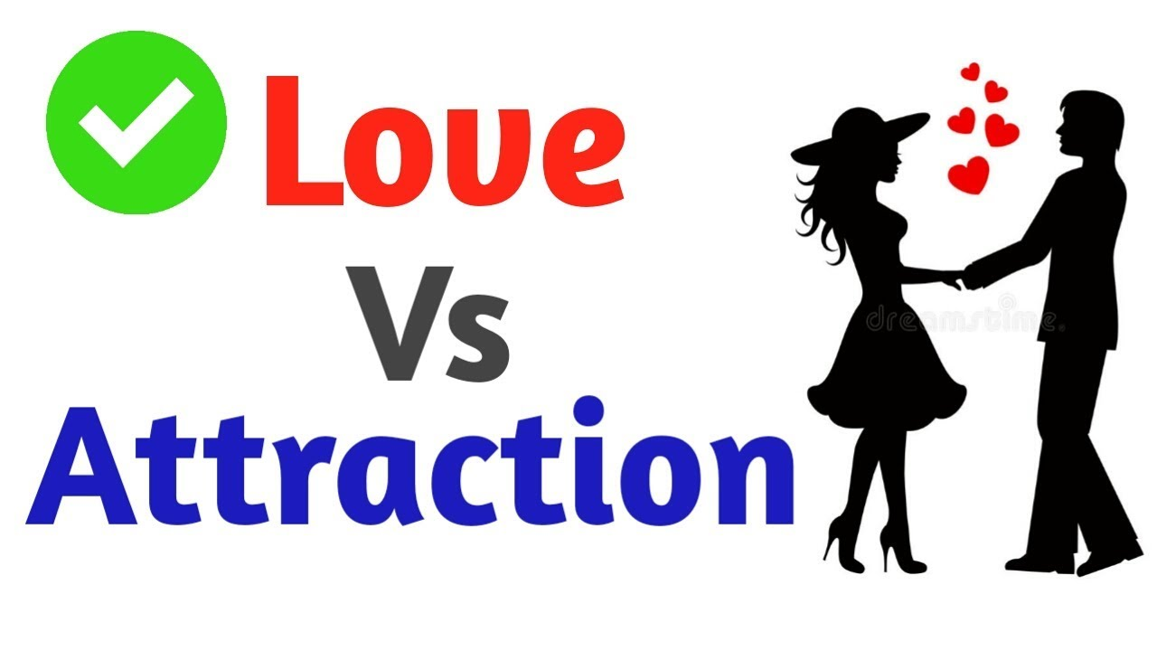 what is difference between love and attraction
