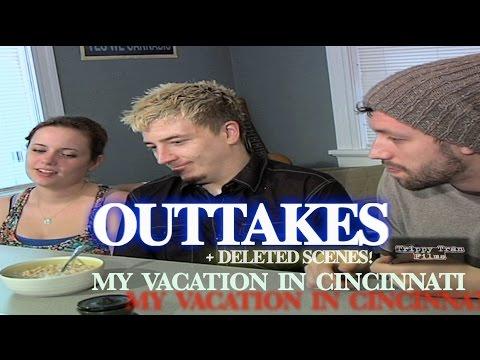 My Vacation In Cincinnati (Outtakes & Deleted Scenes) DVD Bonus