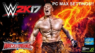 WWE 2K17 // PC GAMEPLAY // MAX SETTINGS  (60 Fps)
