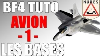 Battlefield 4 | Tuto AVION Part 1 - Les Bases !