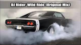 DJ Rider Wild Ride (Original Mix)