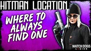 Watch Dogs Legion HITMAN LOCATION WHERE TO FIND ONE EVERY TIME