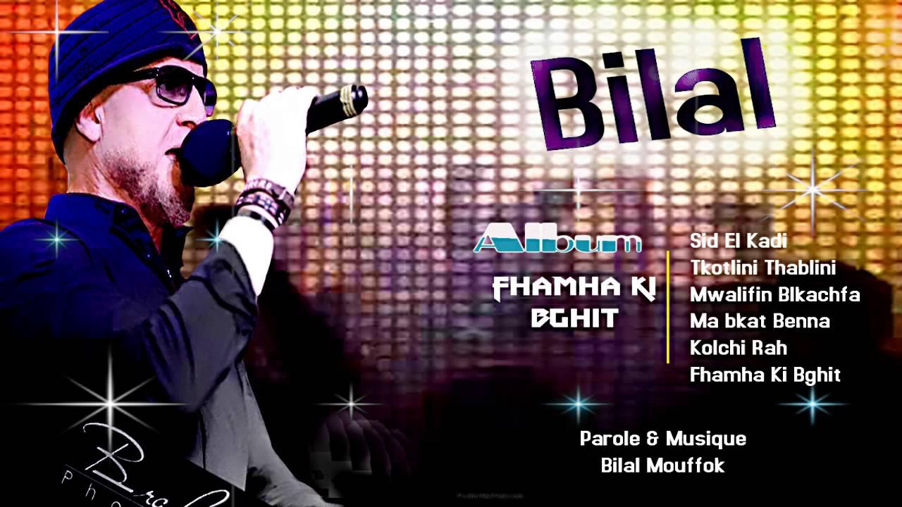 SAHA ALBUM CHEB ILA 2012 MCHAT BILAL TÉLÉCHARGER NOUVEL