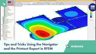 Dlubal Webinar: Tips and Tricks Using the Navigator and the Printout Report in RFEM