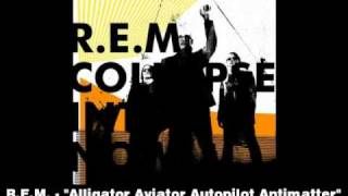 Watch Rem Alligator Aviator Autopilot Antimatter video
