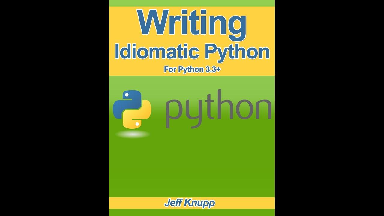 Writing Idiomatic Python Video One - YouTube