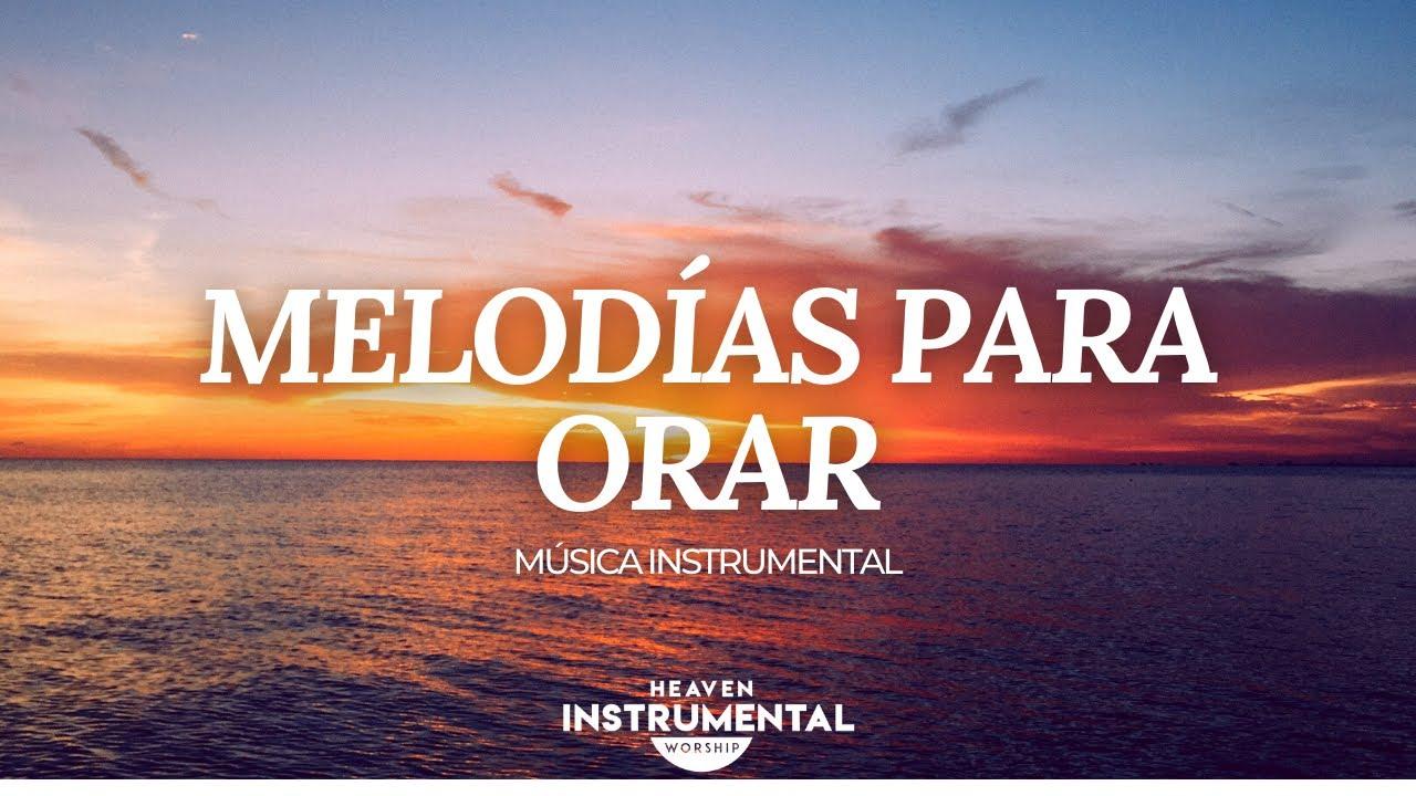 🌅🙇🏻♂️🙌🏽Melodías Para Orar / Música Instrumental / Paz Total🙌🏽🙇🏻♂️🌅