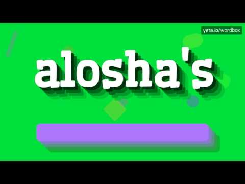 HOW TO PRONOUNCE ALOSHA