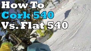 How To Spin A Cork 540 Vs. Regular 540 (GoPro Snowboard POV)