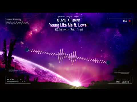 Black Summer - Young Like Me ft. Lowell (Subraver Bootleg) [HQ Free]