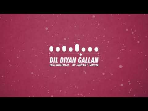Dil Diyan Gallan - Instrumental