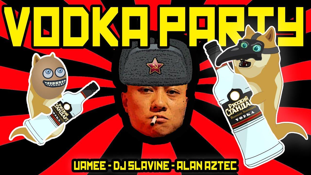 Alan Aztec & uamee - Vodka Party (feat. DJ Slavine)