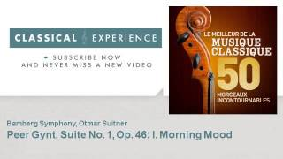 Edvard Grieg : Peer Gynt, Suite No. 1, Op. 46 : I. Morning Mood