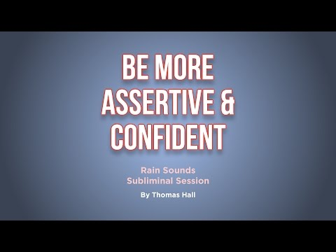 Be More Assertive & Confident - Rain Sounds Subliminal Session - By Thomas Hall