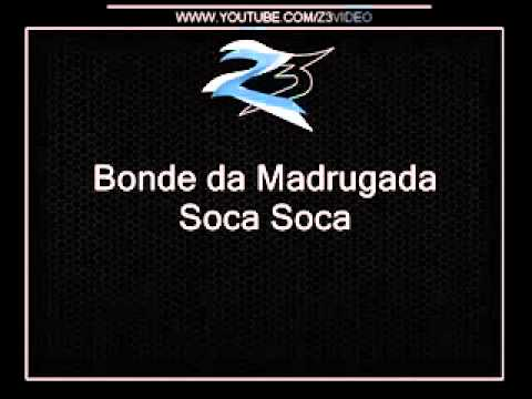 BONDE DA MAGRUGADA SOCA SOCA LANÇAMENTO 2013