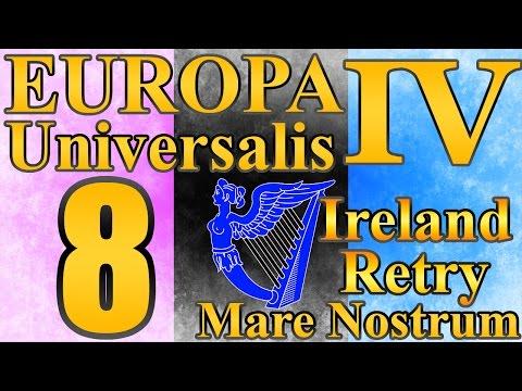 "Europa Universalis 4 Ireland ""Fully Protestant!"" EP:8 [Mare Nostrum]"