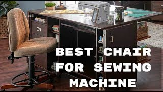 Best Chair for Sewing Machine - Top Back Support Chair