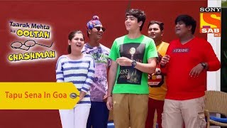 Your Favorite Character | Tapu Sena Have A Good Time In Goa | Taarak Mehta Ka Ooltah Chashmah